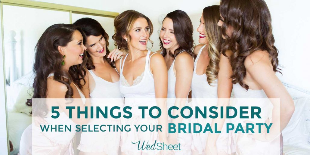 5 Things to Consider When Selecting Your Bridal Party